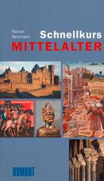 Schnellkurs Mittelalter von Florian Neumann