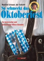 Das Wiesn-Kochbuch der besonderen Art, von und mit Manfred Schauer.