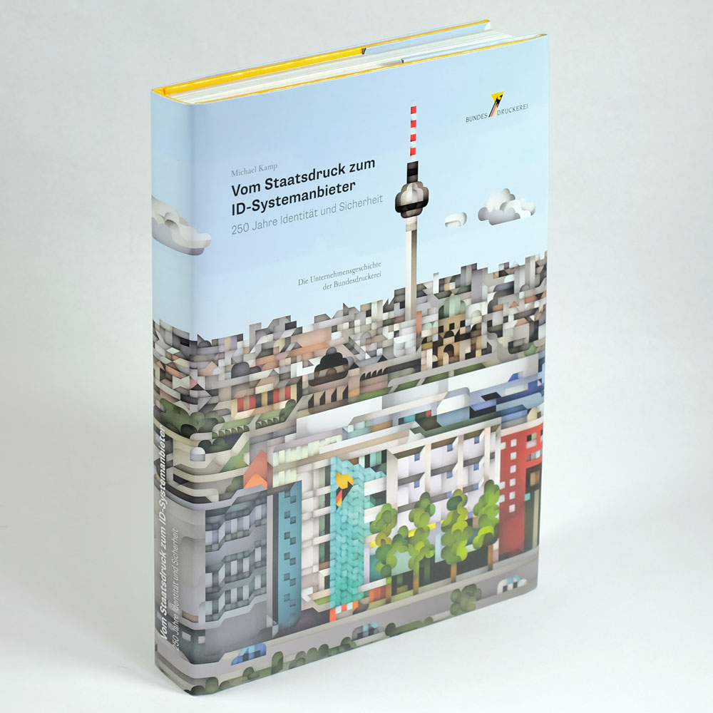 Vom Staatsdruck zum ID-Systemanbieter. 250 Jahre Identität und Sicherheit: Die Unternehmensgeschichte der Bundesdruckerei